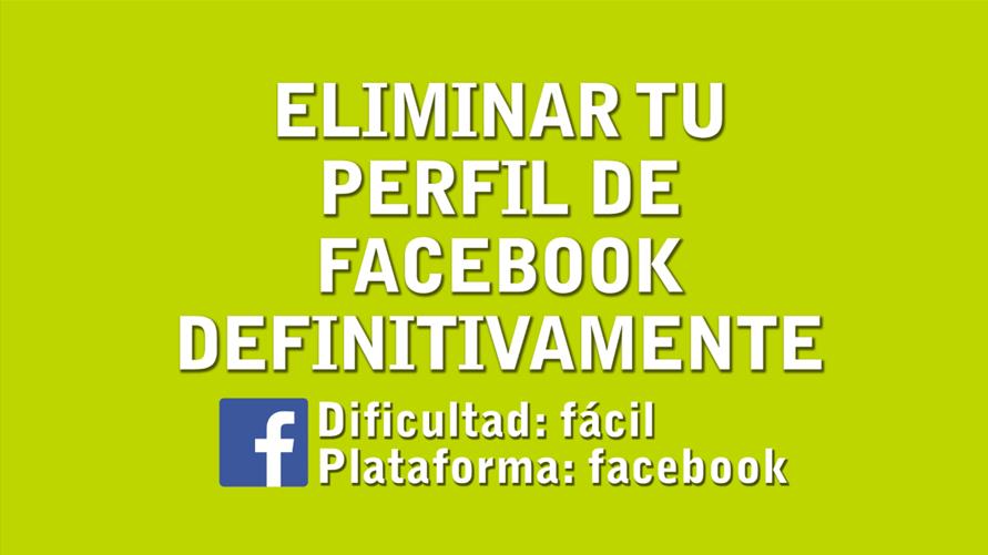 Cómo eliminar una cuenta de facebook definitivamente